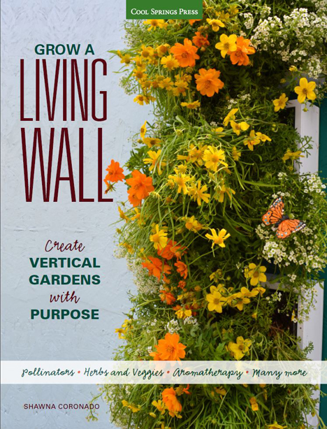 Grow a Living Wall Create Vertical Gardens With Purpose Book by Shawna Coronado