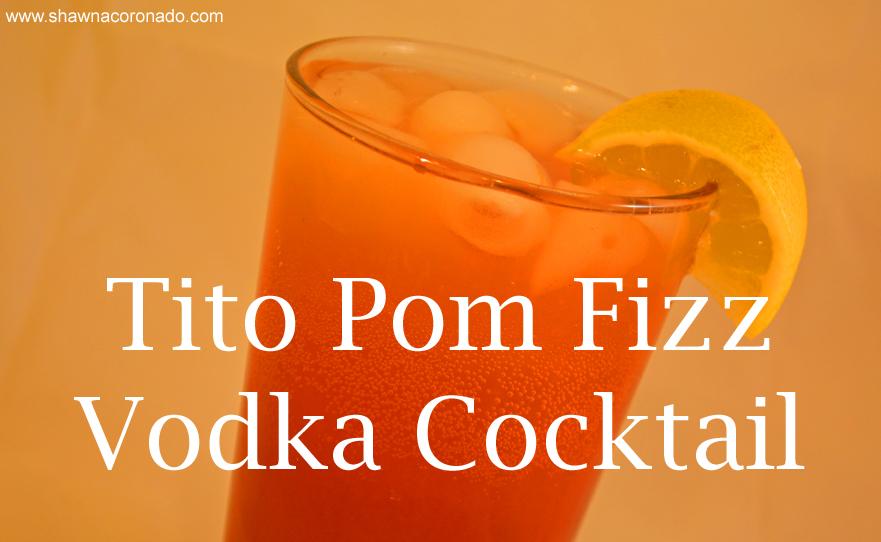 Tito Pom Fizz Vodka Cocktail 2