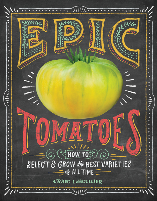 Chicago Botanic Craig LeHoullier Book Epic Tomatoes